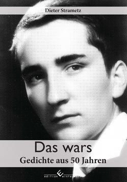 Das wars – Gedichte aus 50 Jahren von Strametz,  Dieter