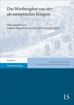 Das Wartburgfest von 1817 als europäisches Ereignis von Bauer,  Joachim, Gerber,  Stefan, Spehr,  Christopher