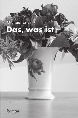 Das, was ist von Erler,  Michael