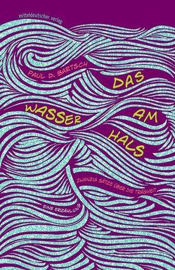 Das Wasser am Hals von Bartsch,  Paul D