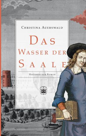 Das Wasser der Saale von Auerswald,  Christina