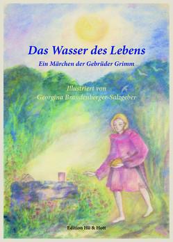 Das Wasser des Lebens von Brandenberger-Salzgeber,  Georgina, Grimm,  Gebrüder