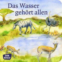 Das Wasser gehört allen. Mini-Bilderbuch. von Kuntu, Lefin,  Petra