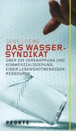 Das Wasser-Syndikat von Loewe,  Jens