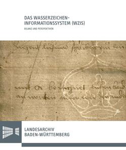Das Wasserzeichen-Informationssystem (WZIS) – Bilanz und Perspektiven von Frauenknecht,  Erwin, Maier,  Gerald, Rückert,  Peter
