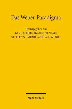 Das Weber-Paradigma von Albert,  Gert, Bienfait,  Agathe, Sigmund,  Steffen, Wendt,  Claus