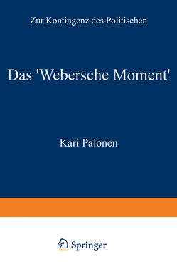 Das 'Webersche Moment' von Palonen,  Kari