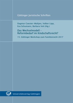 Das Wechselmodell – Reformbedarf im Kindschaftsrecht? von Coester-Waltjen,  Dagmar, Lipp,  Volker, Schumann,  Eva, Veit,  Barbara