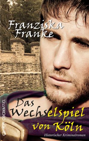 Das Wechselspiel von Köln von Franke,  Franziska
