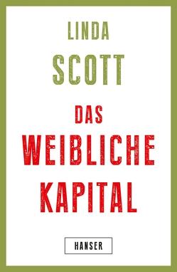 Das weibliche Kapital von Scott,  Linda, Singh,  Stephanie