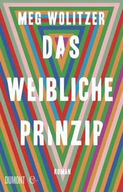 Das weibliche Prinzip von Ahrens,  Henning, Wolitzer,  Meg