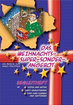 Das Weihnachts-Super-Sonder-Angebot. Ein Musical von Gero Philippsen / Das Weihnachts-Super-Sonder-Angebot von Philippsen,  Gero