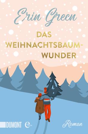 Das Weihnachtsbaumwunder von Green,  Erin, Laszlo,  Ulrike