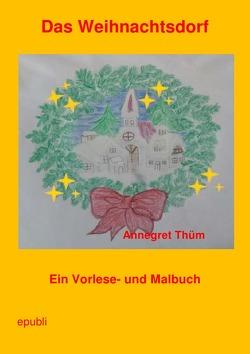 Das Weihnachtsdorf von Thüm,  Annegret