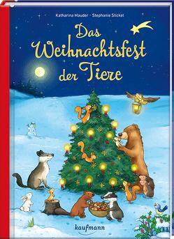 Das Weihnachtsfest der Tiere von Mauder,  Katharina, Stickel,  Stephanie