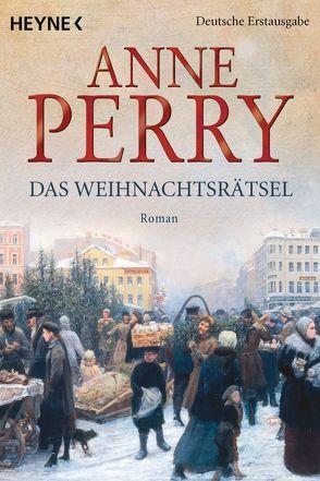 Das Weihnachtsrätsel von Perry,  Anne, Schirp,  Regina