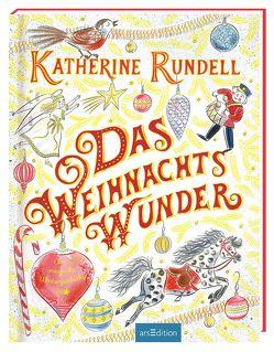 Das Weihnachtswunder von Rundell,  Katherine, Sutton,  Emily, Thiemann,  Nele