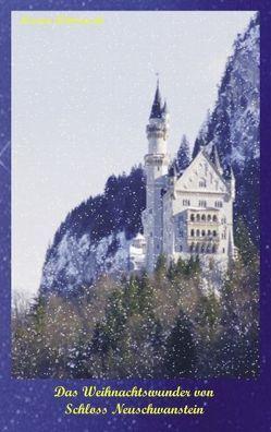 Das Weihnachtswunder von Schloss Neuschwanstein von Wittrowski,  Marion