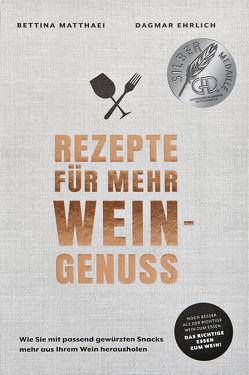 Rezepte für mehr Weingenuss von Ehrlich,  Dagmar, Matthaei,  Bettina, Schüler,  Hubertus