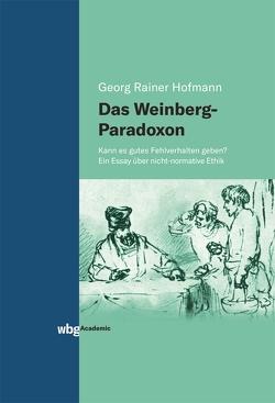 Das Weinberg-Paradox von Hofmann,  Georg Rainer