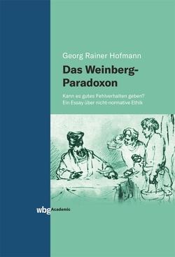 Das Weinberg-Paradoxon von Hofmann,  Georg Rainer
