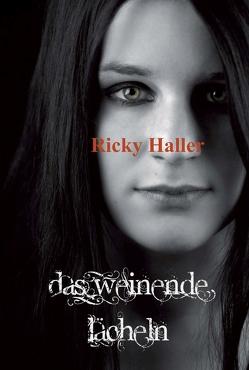 Das weinende Lächeln von Haller,  Ricky