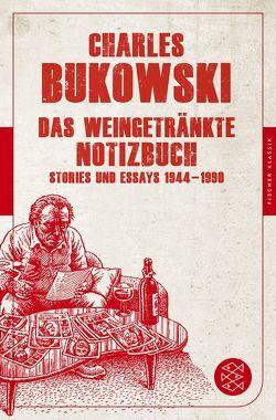Das weingetränkte Notizbuch von Bukowski,  Charles, Krutzsch,  Malte