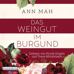 Das Weingut im Burgund von Engeln,  Nicole, Mah,  Ann, Mittelstaedt,  Tessa, Schröder,  Babette