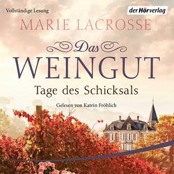 Das Weingut. Tage des Schicksals von Fröhlich,  Katrin, Lacrosse,  Marie