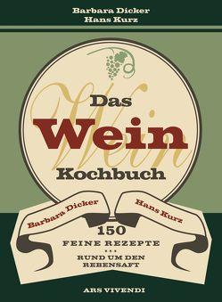 Das Weinkochbuch von Dicker,  Barbara, Kurz,  Hans