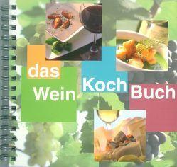 Das WeinKochBuch von Abele,  Petra, Faisst,  Patricia, Hartmann,  Thomas, Köhr,  Thomas, Kopf,  Margit