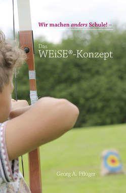 Das WEiSE®-Konzept von Pflüger,  Georg A.