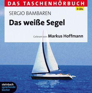 Das weiße Segel von Bambaren,  Sergio, Hoffmann,  Markus