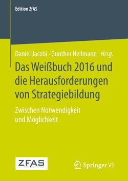 Das Weißbuch 2016 und die Herausforderungen von Strategiebildung von Hellmann,  Gunther, Jacobi,  Daniel