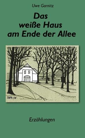 Das weiße Haus am Ende der Allee von Garnitz,  Uwe