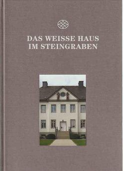 Das weiße Haus im Steingraben von Press,  Antje, Schneider,  Reinhold, Trockels,  Karin und Hans-Günter