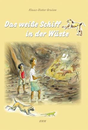 Das weiße Schiff in der Wüste von Folberger,  Norbert, Gralow,  Klaus-Dieter