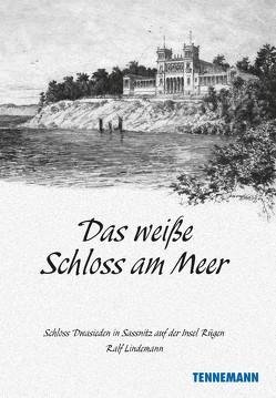 Das weiße Schloss am Meer von Lindemann,  Ralf, Tennemann,  Leif