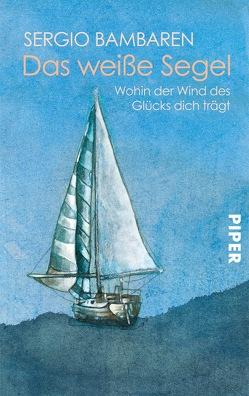 Das weiße Segel von Bambaren,  Sergio, Both,  Heinke, Röhl,  Barbara