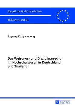 Das Weisungs- und Disziplinarrecht im Hochschulwesen in Deutschland und Thailand von Kittiyanupong,  Torpong