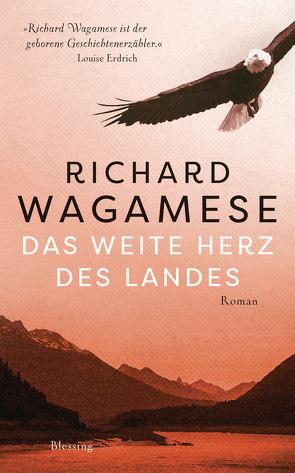 Das weite Herz des Landes von Herzke,  Ingo, Wagamese,  Richard