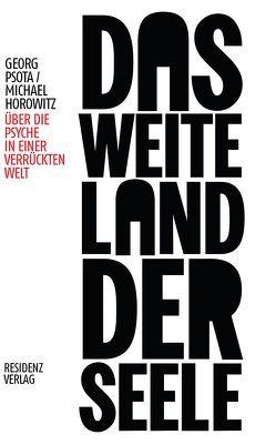 Das weite Land der Seele von Horowitz,  Michael, Psota,  Georg