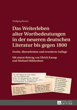 Das Weiterleben alter Wortbedeutungen in der neueren deutschen Literatur bis gegen 1800 von Beutin,  Wolfgang