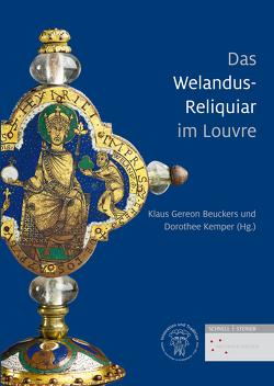 Das Welandus-Reliquiar im Louvre von Beuckers,  Klaus Gereon, Kemper,  Dorothee