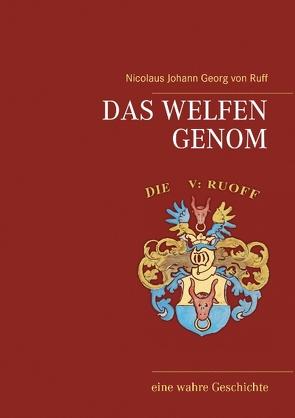 Das Welfen Genom von Ruff,  Nicolaus Johann Georg von