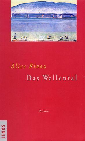 Das Wellental von Hediger,  Markus, Rivaz,  Alice