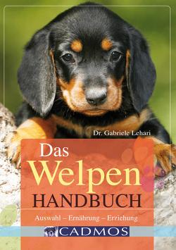 Das Welpen Handbuch von Lehari,  Gabriele