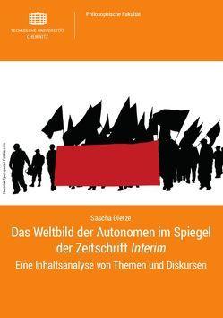 Das Weltbild der Autonomen im Spiegel der Zeitschrift <em>Interim</em> von Dietze,  Sascha