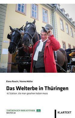 Das Welterbe in Thüringen von Müller,  Hanno, Rauch,  Elena