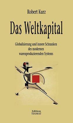 Das Weltkapital von Bittermann,  Klaus, Kurz,  Robert